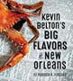 Big Flavors of New Orleans by Kevin Belton